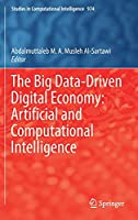 The Big Data-Driven Digital Economy: Artificial and Computational Intelligence (Studies in Computational Intelligence, 974)