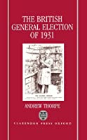 The British General Election of 1931 0198202180 Book Cover