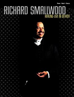 Richard Smallwood with Vision -- Healing (Live in Detroit): Piano/Vocal/Chords