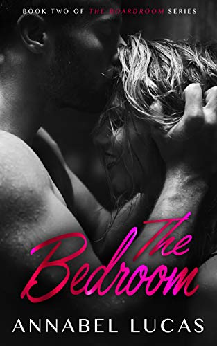 Book: The Bedroom - Book Two of The Boardroom Series by Annabel Lucas