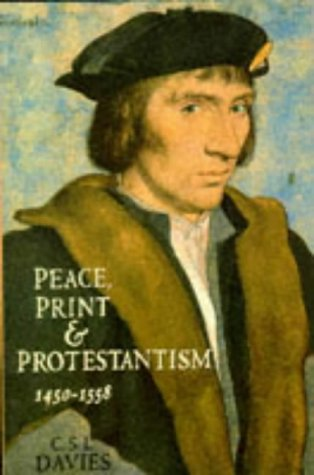 Peace, Print and Protestantism, 1450-1558 (Paladin History of England)