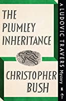 The Plumley Inheritance: A Ludovic Travers Mystery (The Ludovic Travers Mysteries)
