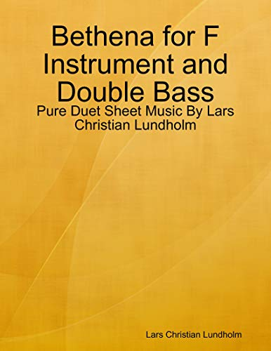 Bethena for F Instrument and Double Bass - Pure Duet Sheet Music By Lars Christian Lundholm (English Edition)
