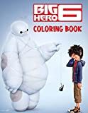 Big Hero 6 Coloring Book: 50+ Coloring Pages. An interesting coloring book, specific illustrations to increase creativity, meticulously suitable for fans of all ages.