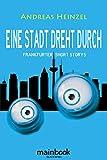 Eine Stadt dreht durch: Frankfurter Short Storys