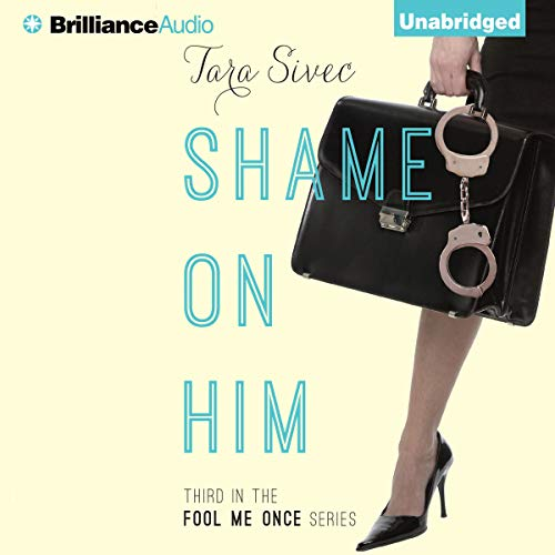 Shame on Him Audiobook By Tara Sivec cover art