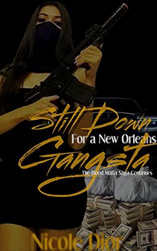 Still Down for a New Orleans Gangsta: The Blood Mafia Saga Continues (English Edition)