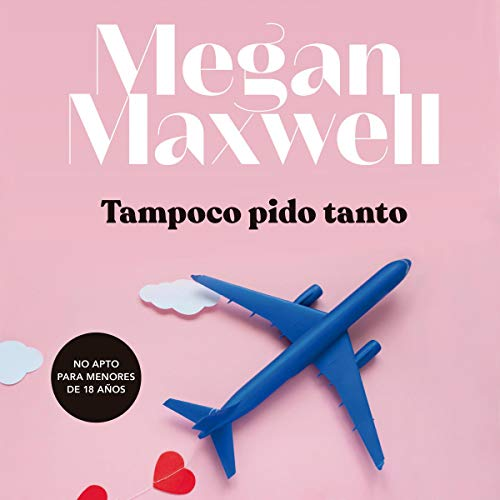 Tampoco pido tanto Audiobook By Megan Maxwell cover art