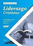 Manual Bíblico de Liderazgo Cristiano: Para el Mentoreo de los Líderes de la Iglesia local (Discipulado y Mentoreo Bíblico)