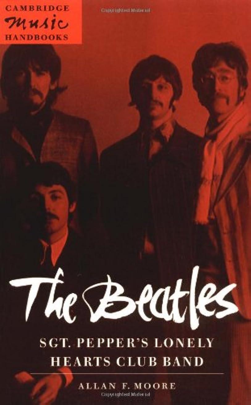 コース科学者フレキシブルThe Beatles: Sgt. Pepper's Lonely (Cambridge Music Handbooks)