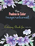 The Psalms in Color Inspirational Coloring Book for Adults: Inspirational Coloring Book for Adults and Teens with Scripture & Prayer Journal (Bible Verse Coloring Book For Adults)
