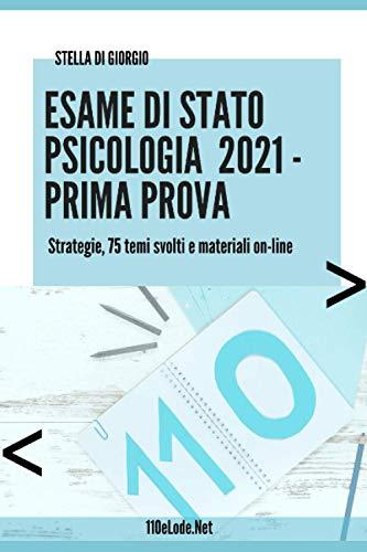 Esame di Stato Psicologia. Prima Prova: Strategie, 75 temi svolti e materiali on-line