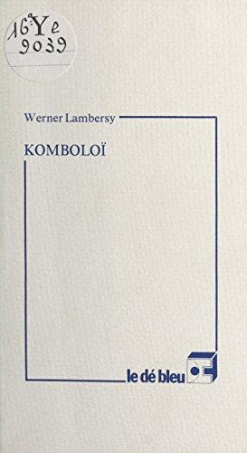 Komboloï: Suivi de Chànd-màlà (French Edition)