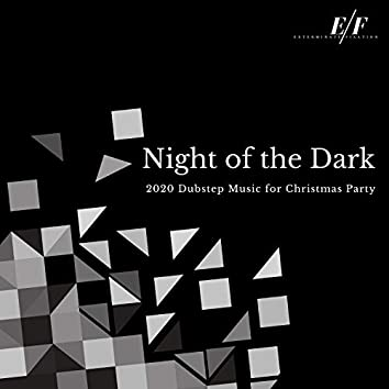 Night Of The Dark - 2020 Dubstep Music For Christmas Party