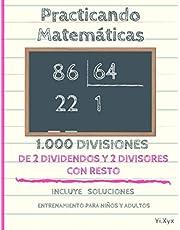 Practicando Matemáticas 1000 divisiones de 2 dividendos y 2 divisores con resto – Incluye soluciones – Entrenamiento para niños y adultos