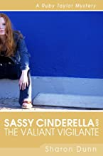 Sassy Cinderella and the Valiant Vigilante (Ruby Taylor Mysteries, #2)