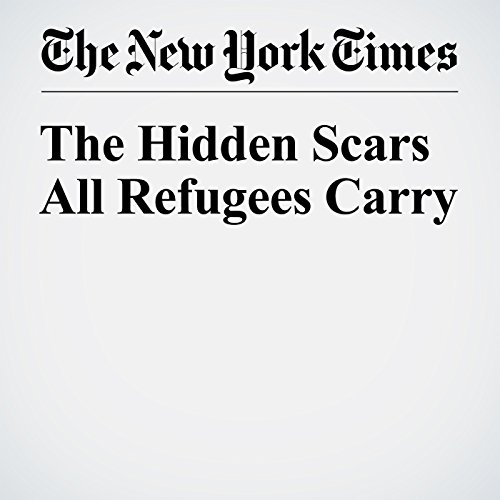 The Hidden Scars All Refugees Carry cover art