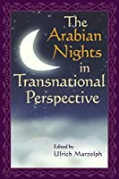 The Arabian Nights in Transnational Perspective (Series in Fairy-Tale Studies)