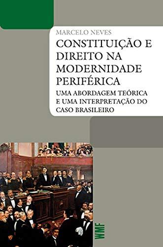 Constituição e direito na modernidade periférica: Uma abordagem teórica e uma interpretação do caso brasileiro