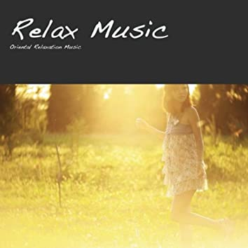 Relax Music: Oriental Relaxation Music for Spa, Massage, Yoga, Reiki, Relaxing Massage Music for Wellness & Well Being