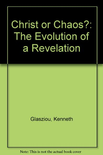 Christ or Chaos?: The Evolution of a Revelation