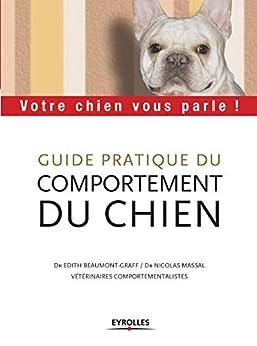 Book's Cover of Guide pratique du comportement du chien: Votre chien vous parle ! (ED ORGANISATION) Format Kindle