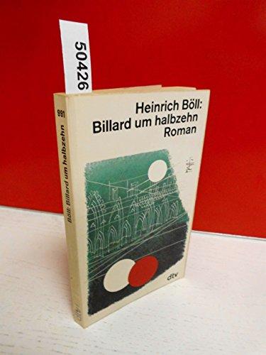 Billard um halbzehn [halb zehn] : Roman. dtv 991 ; 3423009918