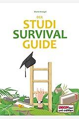 Der Studi-Survival-Guide: Erfolgreich und gelassen durchs Studium Taschenbuch