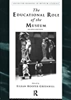 The Educational Role of the Museum (Leicester Readers in Museum Studies) by Unknown(1999-04-25)