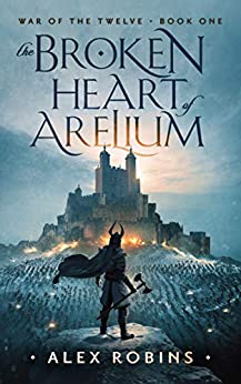 Book cover image for The Broken Heart of Arelium