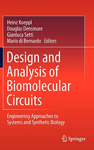 Design and Analysis of Biomolecular Circuits: Engineering Approaches to Systems and Synthetic Biology