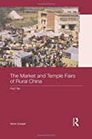 The Market and Temple Fairs of Rural China: Red Fire (Asia's Transformations)