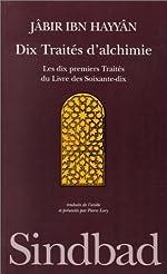 Dix traités d'alchimie - Les dix premiers traités du
