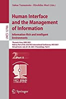 Human Interface and the Management of Information. Information-Rich and Intelligent Environments: Thematic Area, HIMI 2021, Held as Part of the 23rd HCI International Conference, HCII 2021, Virtual Event, July 24–29, 2021, Proceedings, Part II (Lecture Notes in Computer Science, 12766)