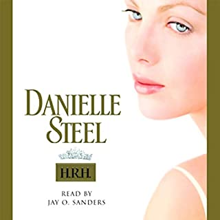 H.R.H.                   By:                                                                                                                                 Danielle Steel                               Narrated by:                                                                                                                                 Jay O. Sanders                      Length: 9 hrs and 51 mins     162 ratings     Overall 4.2