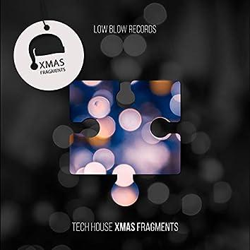 Tech House Xmas Fragments