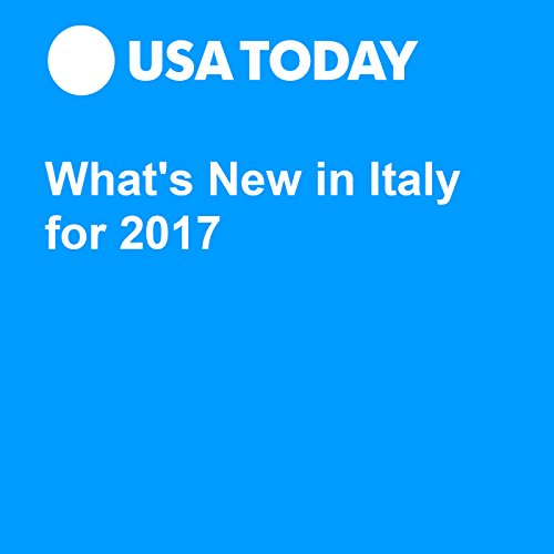 What's New in Italy for 2017 audiobook cover art