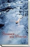 Sommer wie Winter: Roman