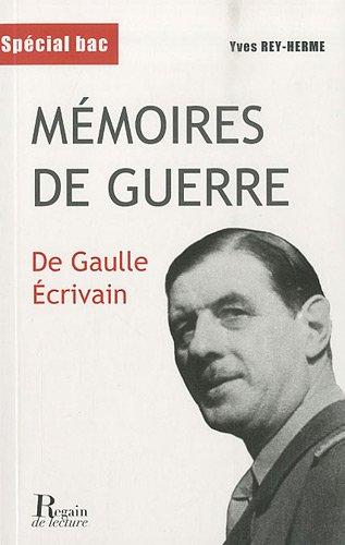 Mémoires de guerre : De Gaulle écrivain