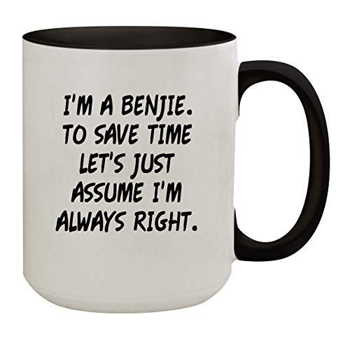 I'm A Benjie. To Save Time Let's Just Assume I'm Always Right. - 15oz Colored Inner & Handle Ceramic Coffee Mug, Black