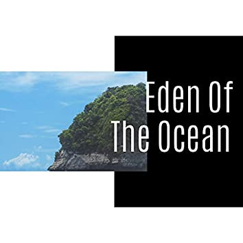 Eden Of The Ocean