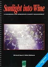 Sunlight Into Wine; A Handbook for Wine Grape Canopy Arrangement.