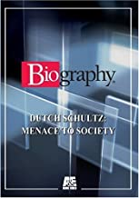 Biography - Dutch Schultz: Menace To Society by Jack Perkins