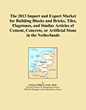 The 2013 Import and Export Market for Building Blocks and Bricks, Tiles, Flagstones, and Similar Articles of Cement, Concrete, or Artificial Stone in the Netherlands