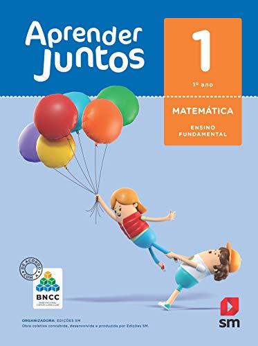 Aprender Juntos. Matemática - 1º Ano - Base Nacional Comum Curricular
