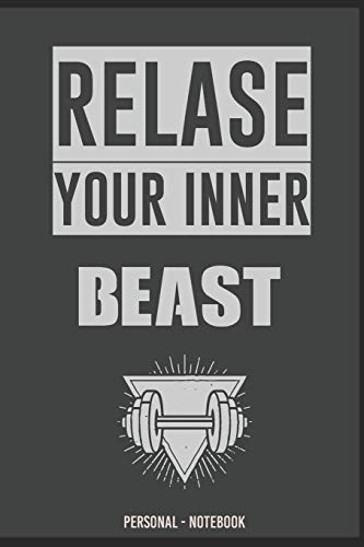 Relase Your Inner Beast PERSONAL Training Notebook: Trainingstagebuch, Notizbuch für Fitness, Bodybuilding oder Krafttraining