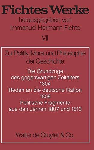 Werke, 11 Bde., Bd.7, Zur Politik, Moral und Philosophie der Geschichte. (Johann G. Fichte: Werke)