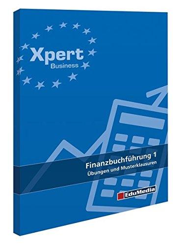 Finanzbuchführung, Teil 1: Übungen und Musterklausuren (Xpert-Business)