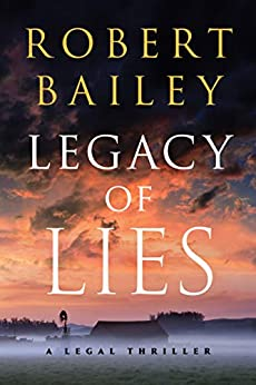 Legacy of Lies: A Legal Thriller (Bocephus Haynes Book 1) by [Robert Bailey]