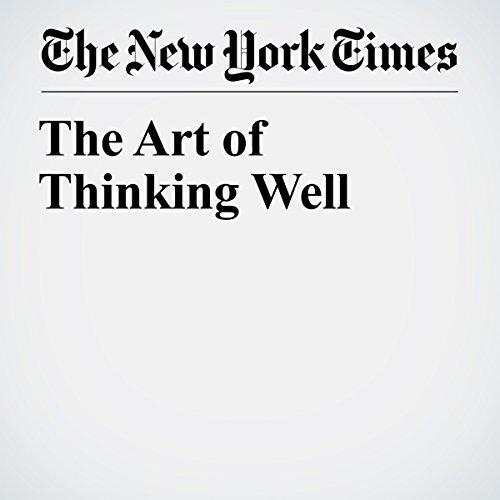 The Art of Thinking Well | David Brooks